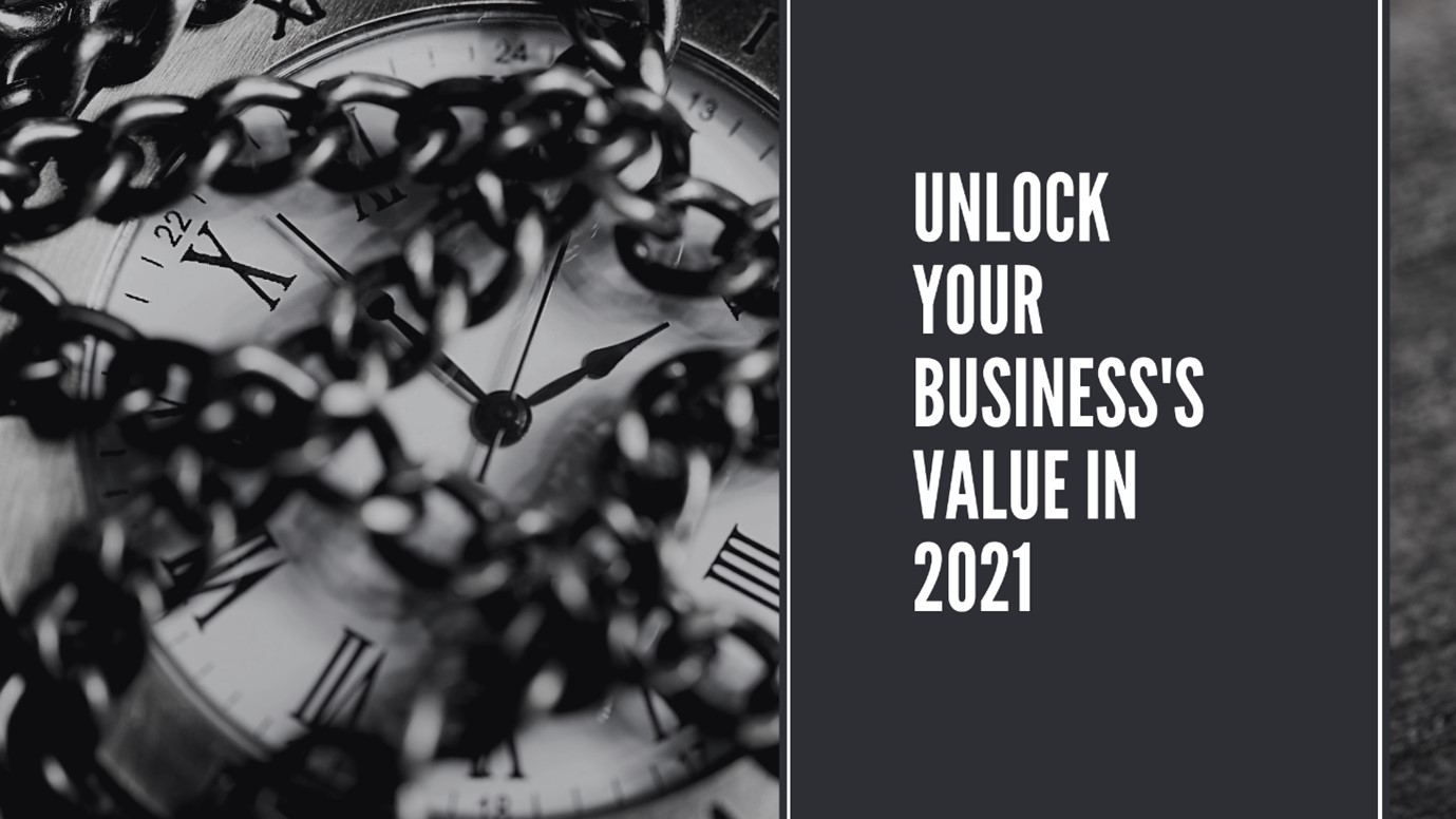 Unlock Your Business Value in 2021