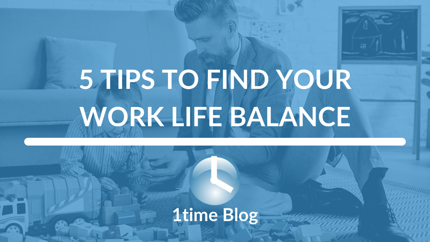 5 tips to find your work life balance