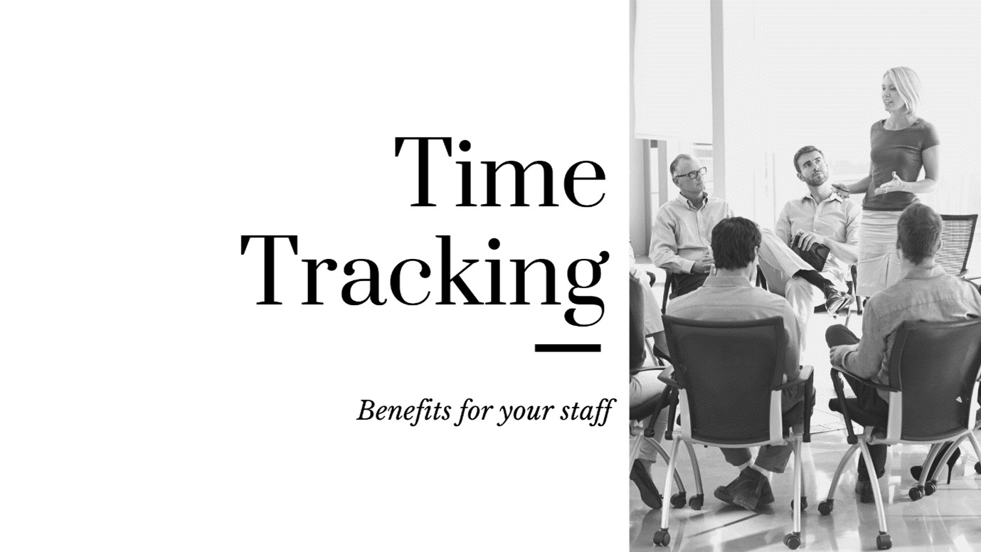 Time Tracking Benefits for your Staff