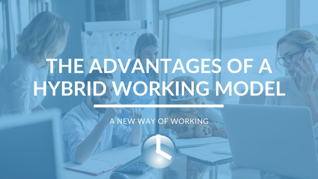 the advantages of a hybrid working model