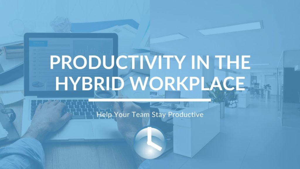 Productivity in the hybrid workplace